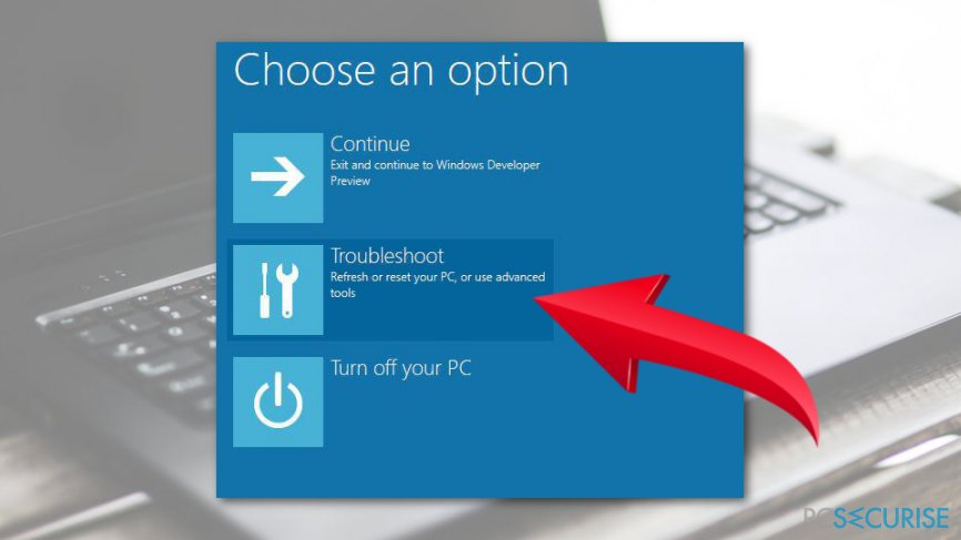 Click Troubleshoot option
