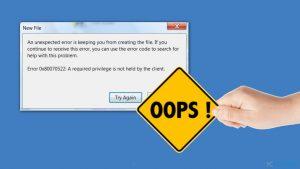 Comment résoudre l'erreur 0x80070522 : Un privilège requis n'est pas détenu par le client ?