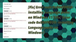 [Correction] Code d'erreur 0x800f0950 : installation de packs linguistiques sur Windows