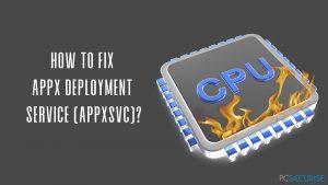Comment remédier à l'utilisation élevée du processeur de WSAPPX ?
