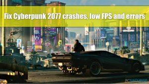 Correction du plantage de Cyberpunk 2077 : Erreur 'Flatlined', CE-34878-0 et faible FPS