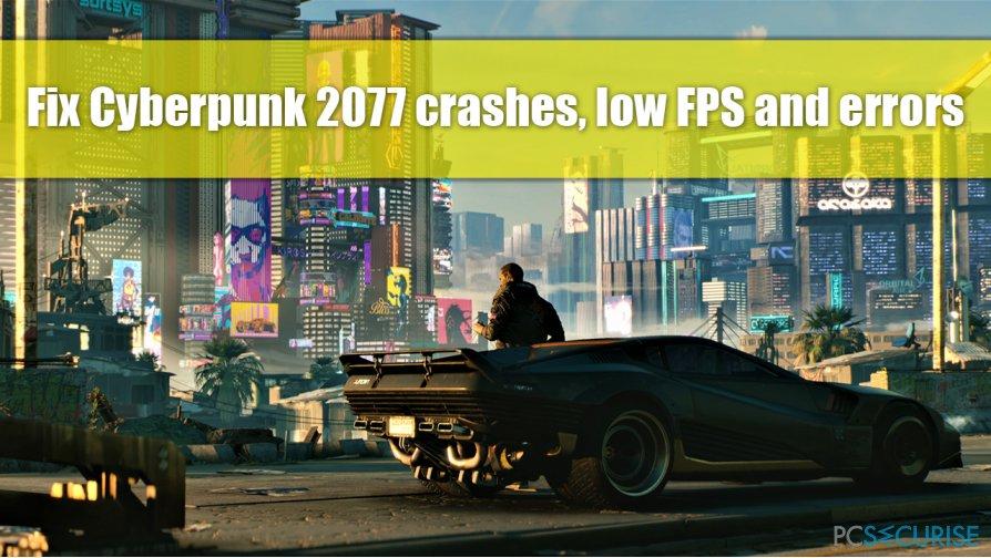 Fix Cyberpunk 2077 crashing: Flatlined, CE-34878-0 error and low FPS