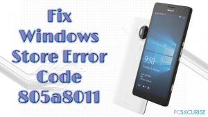 Comment Corriger le Code d'Erreur 805a8011 du Windows Store ?