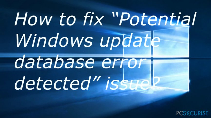 "Fix ""Potential Windows update database error detected"" issue"
