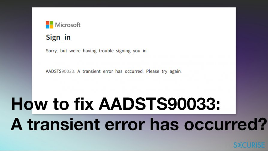 How to fix AADSTS90033: A transient error has occurred?