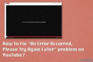 Comment Résoudre le Problème « Une Erreur S'est Produite, Veuillez Réessayer Plus Tard » sur YouTube ?