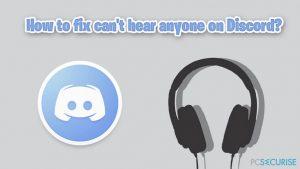 Que faire pour réparer le fait de ne pouvoir entendre personne sur Discord ?