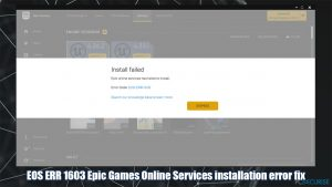 Comment corriger l'erreur « EOS ERR 1603 Epic Games failed to install » ?