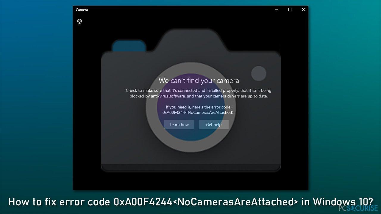 How to fix error code 0xA00F4244 in Windows 10?