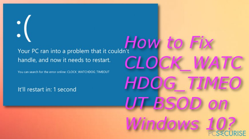 Fix CLOCK_WATCHDOG_TIMEOUT BSOD error code