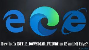 Comment corriger l'erreur INET_E_DOWNLOAD_FAILURE sur IE et Edge ?