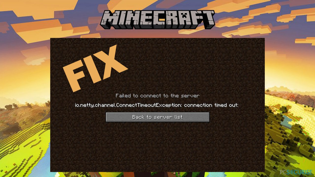 How to fix Minecraft error io.netty.channel.ConnectTimeoutException connection timed out?
