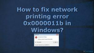 Comment corriger l'erreur d'impression réseau 0x0000011b sur Windows ?