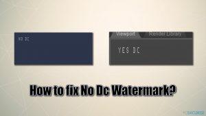 Comment réparer le problème du filigrane «No DC» pendant une session de jeu ?