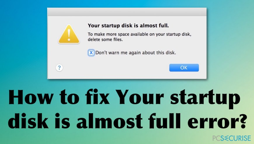 How to fix «Your startup disk is almost full» error?