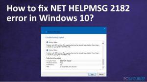 Comment corriger l'erreur NET HELPMSG 2182 sur Windows 10 ?