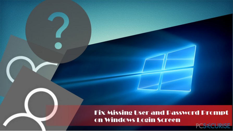 showing Windows 10 login, which lacks for user prompt