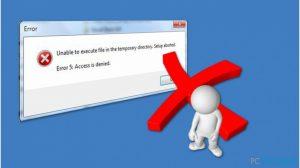 """Comment Corriger le Problème """"Impossible d'Exécuter des Fichiers dans le Répertoire Temporaire. Le Programme d'Installation a été Abandonné. Erreur 5 : l'Accès est refusé"""" sous Windows ?"""