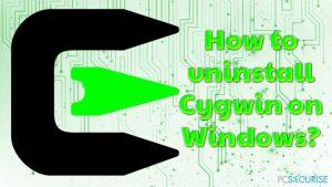 Comment désinstaller Cygwin sous Windows ?
