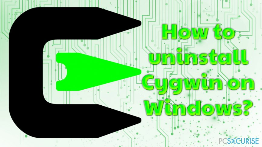 Uninstall Cygwin on Windows