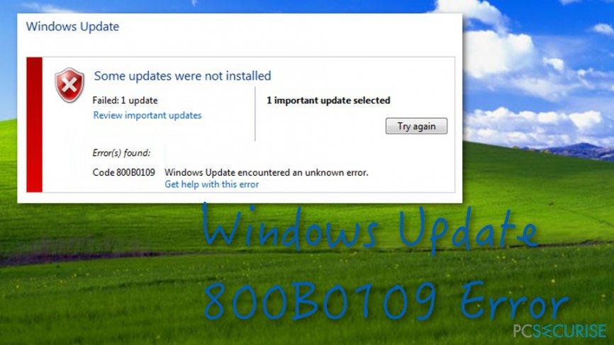 Fix Windows Update 800B0109 Error